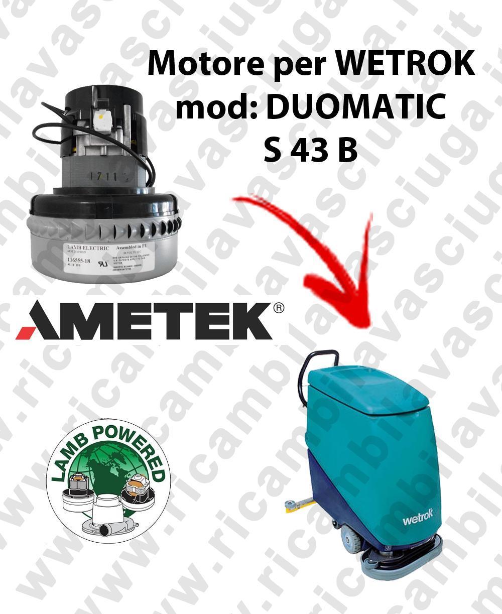 DUOMATIC S 43 B MOTEUR ASPIRATION LAMB AMATEK pour autolaveuses WETROK