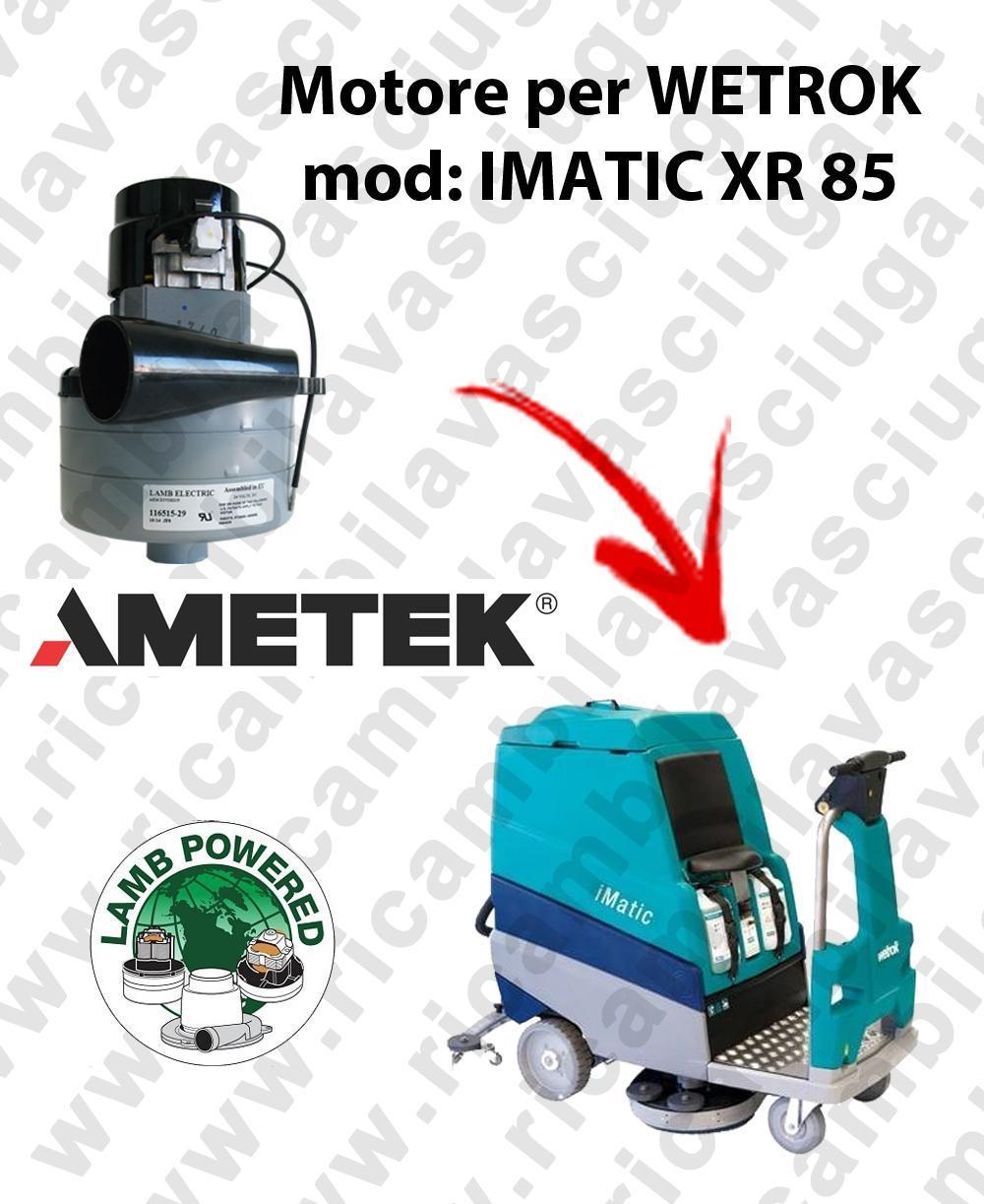 IMATIC XR 85 MOTEUR ASPIRATION LAMB AMATEK pour autolaveuses WETROK