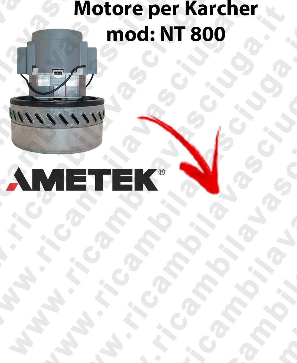 NT800  MOTEUR ASPIRATION AMETEK pour aspirateur KARCHER