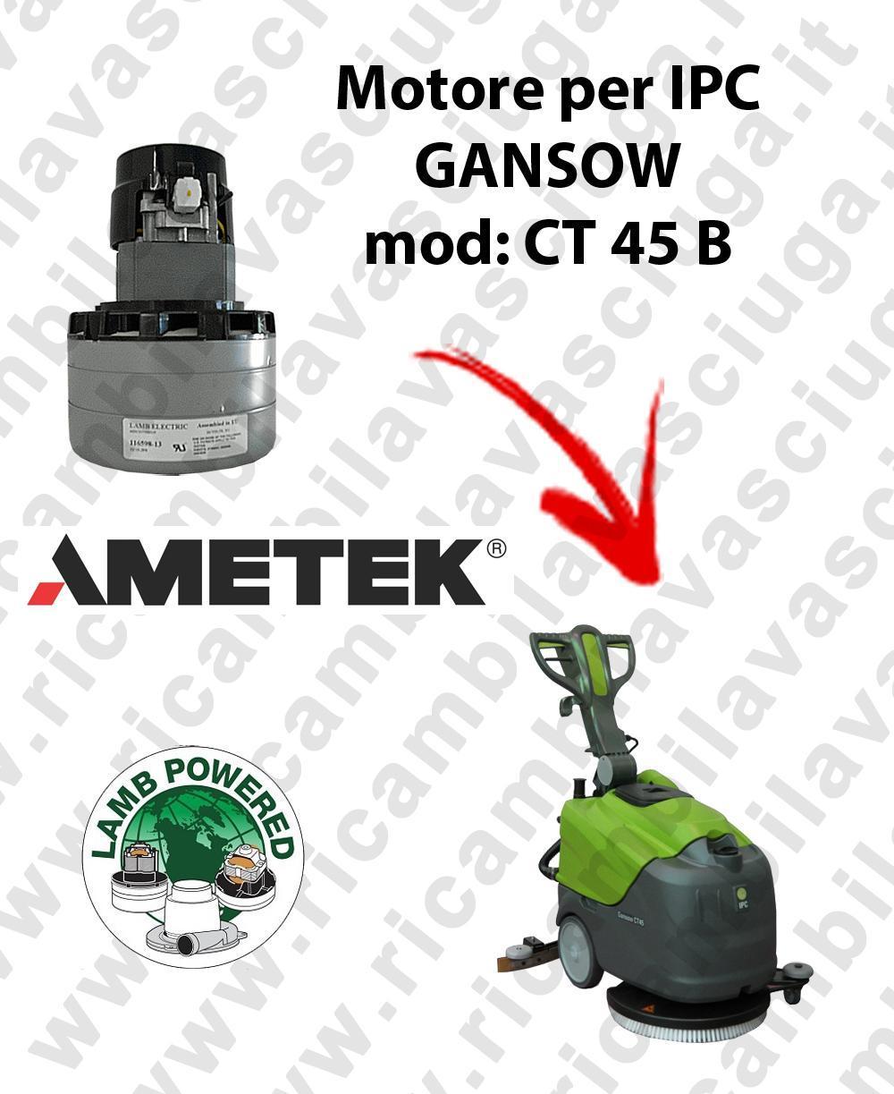 CT 45 B MOTEUR ASPIRATION LAMB AMATEK pour autolaveuses IPC GANSOW