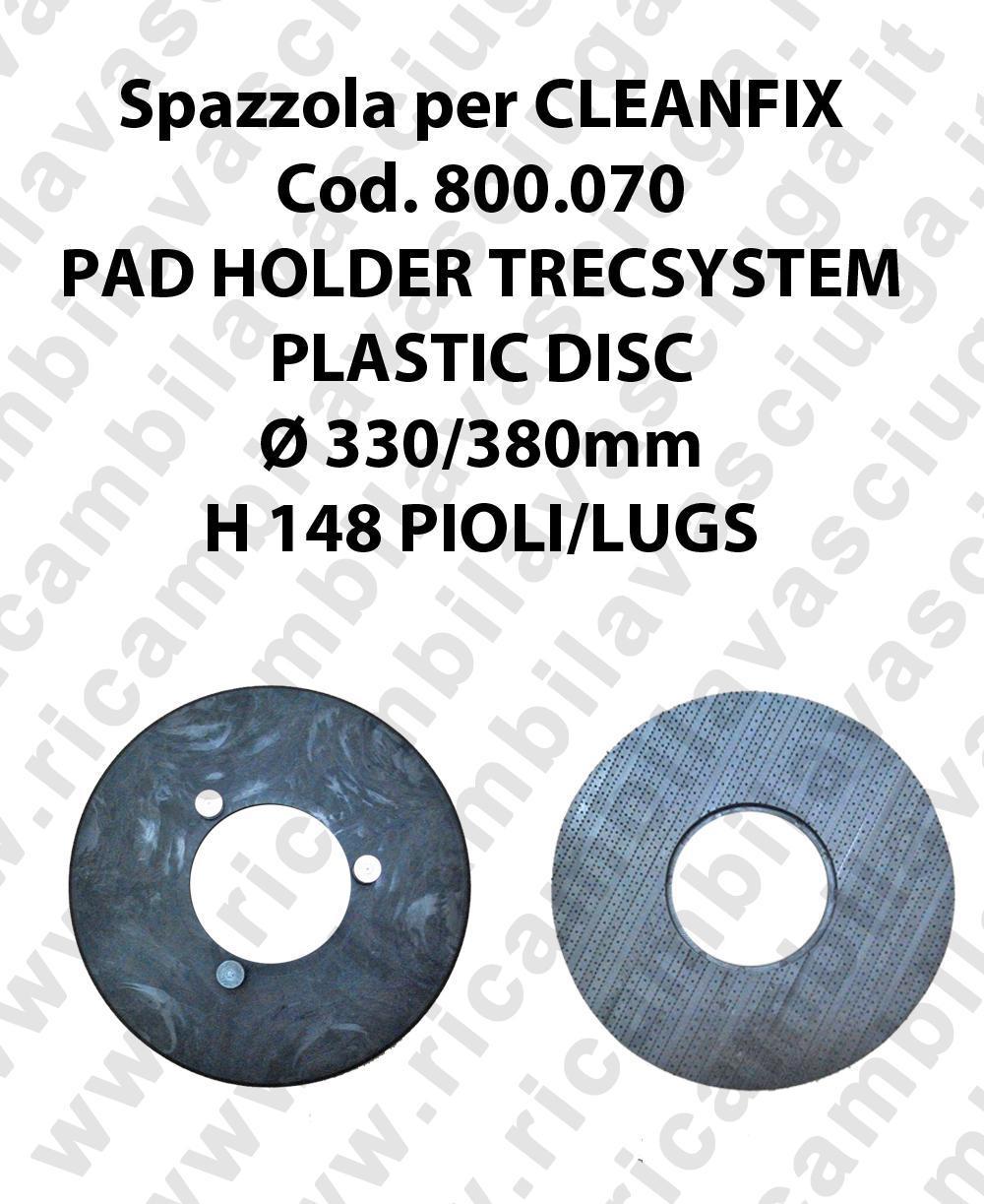 PAD HOLDER TRECSYSTEM  pour autolaveuses CLEANFIX code 800.070