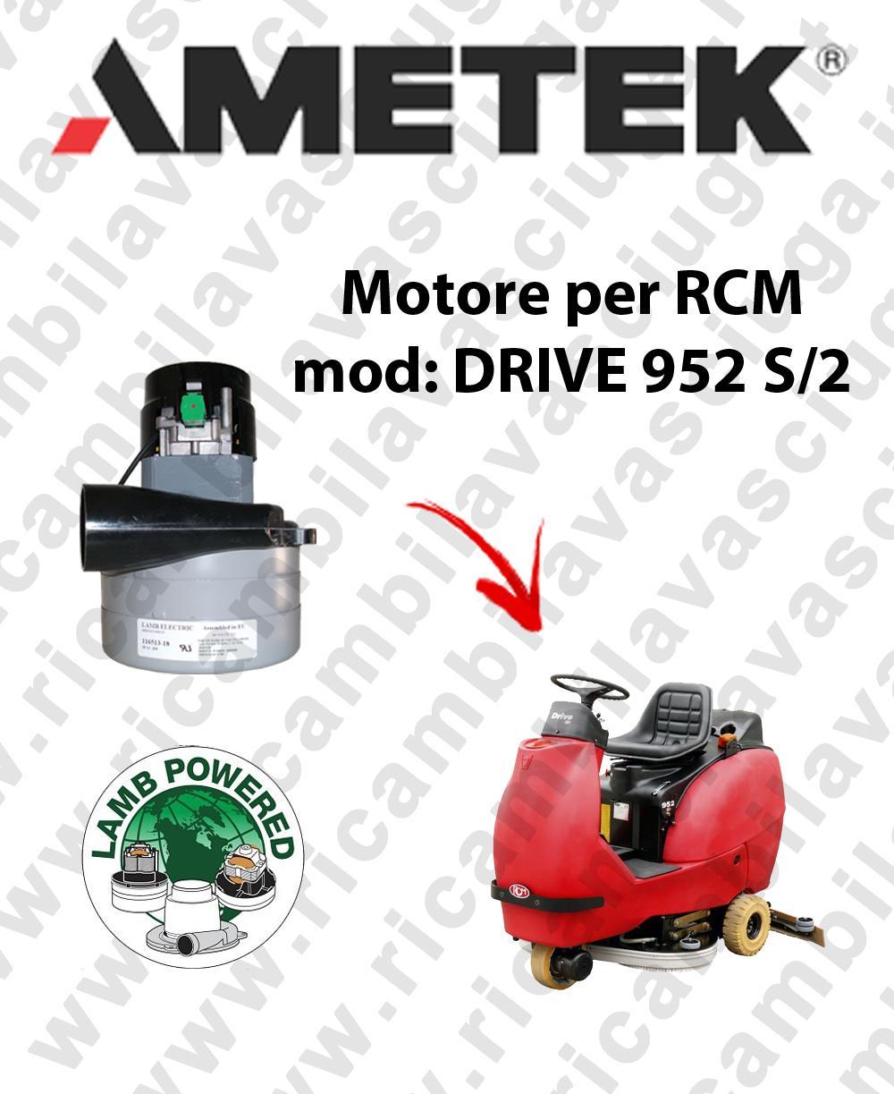 DRIVE 952 S/2 MOTEUR LAMB AMETEK aspiration autolaveuses RCM
