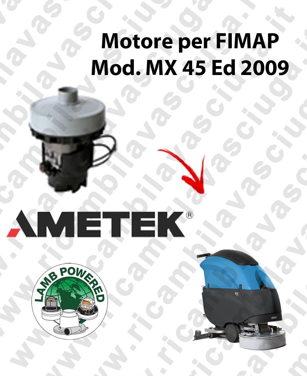 MX 45 Ed. 2009 moteur aspiration LAMB AMETEK autolaveuses FIMAP