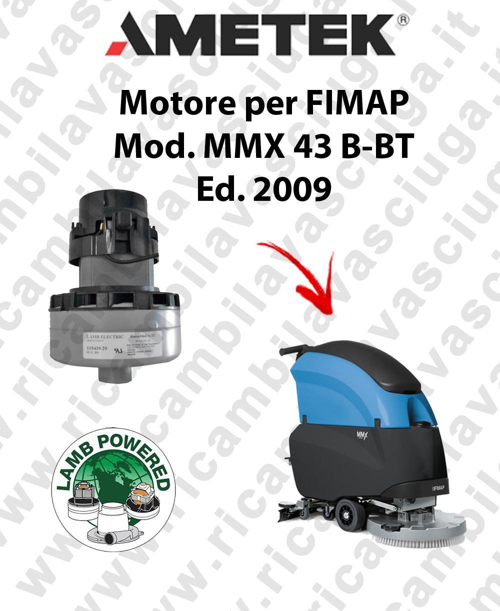 MMX 43 B-BT Ed. 2009 moteur aspiration LAMB AMETEK autolaveuses FIMAP