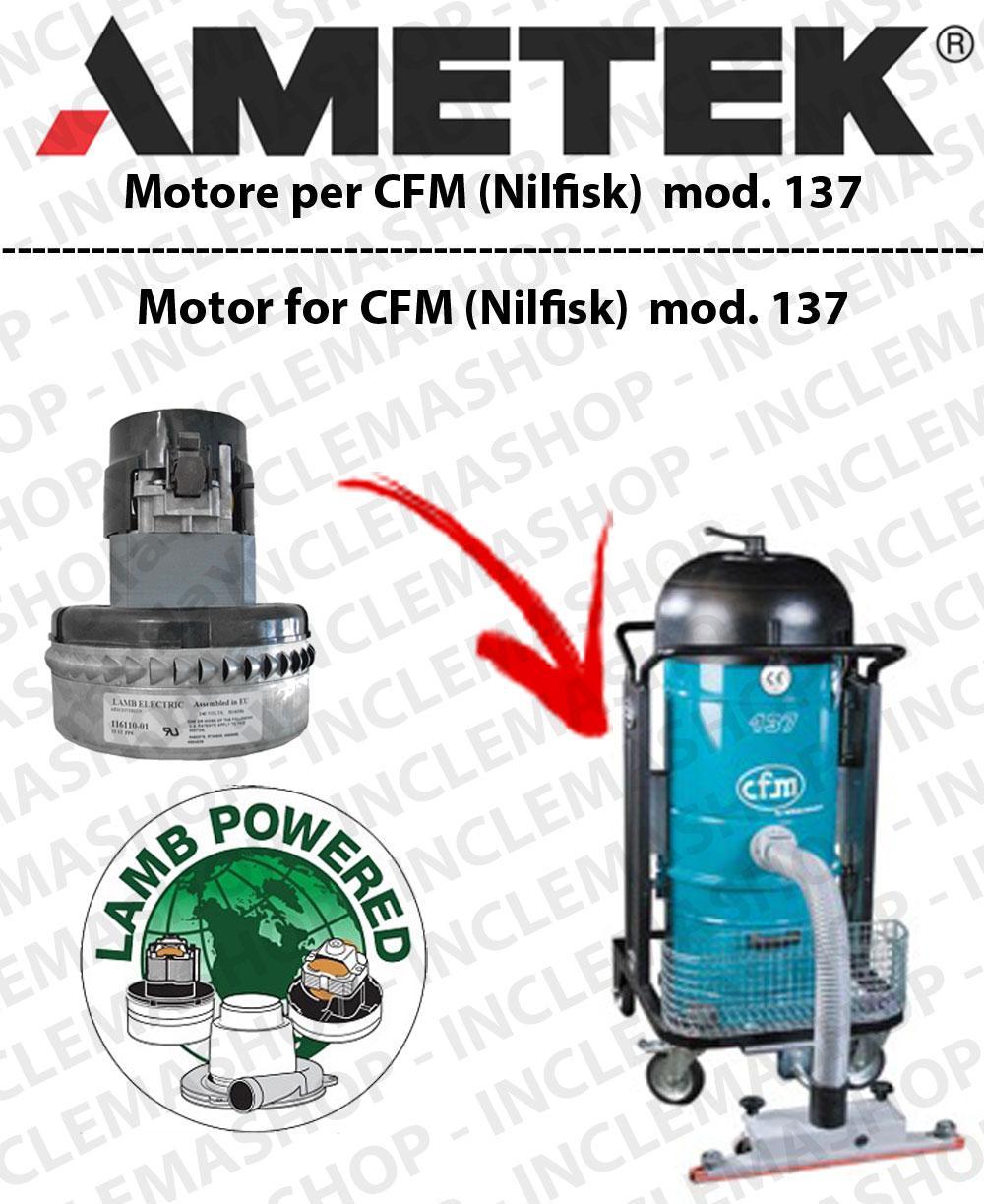 CFM 137  MOTEUR ASPIRATION LAMB AMATEK pour aspirateur  NILFISK