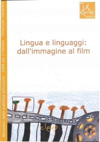 Lingua e linguaggi: dall'immagine al film