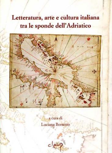 Letteratura, arte e cultura italiana tra le sponde dell'Adriatico