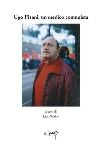 Ugo Pisani, un medico comunista