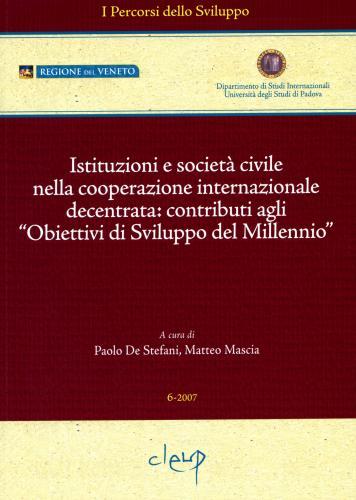 Istituzioni e società civile nella cooperazione internazionale decentrata: contributi agli ´Obiettivi di Sviluppo del Millennio´