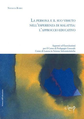 La persona e il suo vissuto nell'esperienza di malattia: l'approccio educativo