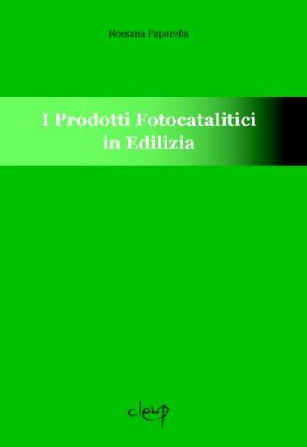 I prodotti fotocatalitici in edilizia