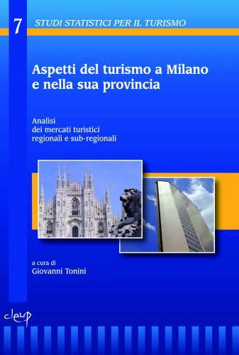 Aspetti del turismo a Milano e nella sua provincia.