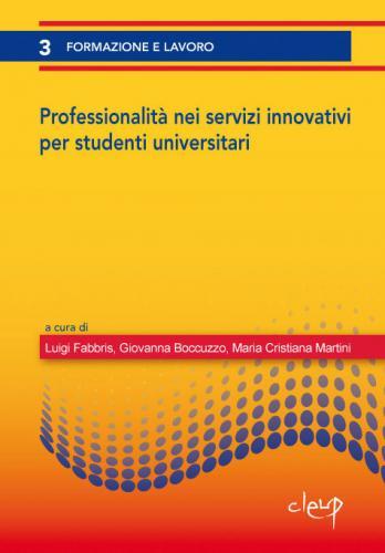 Professionalità nei servizi innovativi per studenti universitari