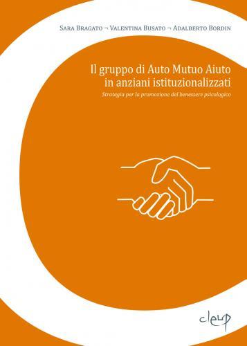Il gruppo di Auto Mutuo Aiuto in anziani istituzionalizzati