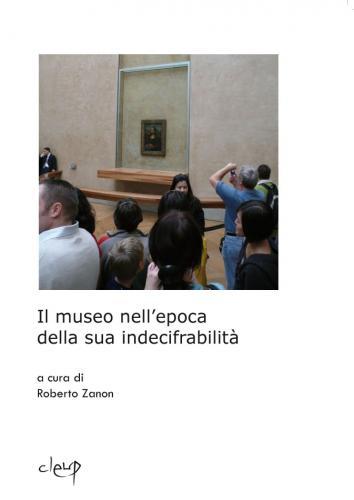 Il museo nell'epoca della sua indecifrabilità