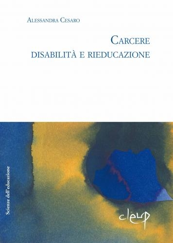 Carcere, disabilità e rieducazione