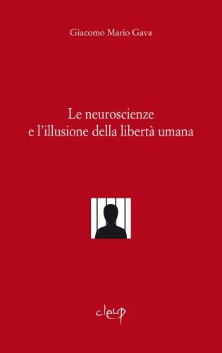 Le neuroscienze e l´illusione della libertà umana