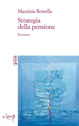Strategia della pensione. Romanzo