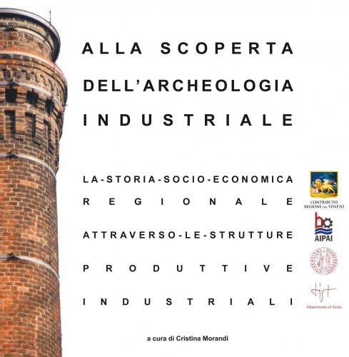 Alla scoperta dell'archeologia industriale