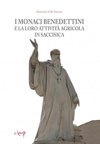 I monaci benedettini e la loro attività agricola in Saccisica