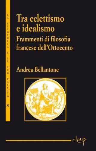 Eclettismo e idealismo. Frammenti di filosofia francese dell'Ottocento