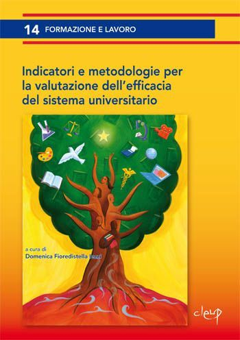Indicatori e metodologia per la valutazione dell'efficacia del sistema universitario