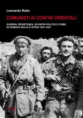 Comunisti ai confini orientali