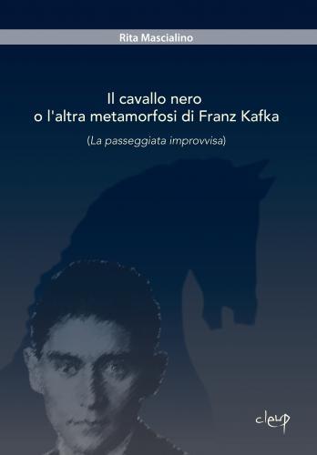 Il cavallo nero o l'altra metamorfosi di Franz Kafka