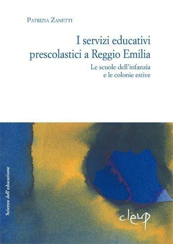 I servizi educativi prescolastici a Reggio Emilia: le scuole dell´infanzia e le colonie estive