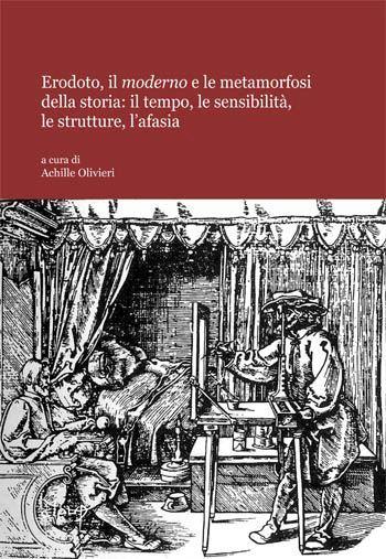 Erodoto, il moderno e le metamorfosi della storia: il tempo, le sensibilità, le strutture, l´afasia
