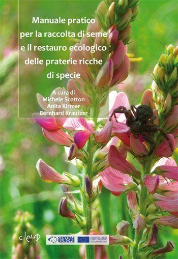Manuale pratico per la raccolta di seme e il restauro ecologico delle praterie ricche di specie