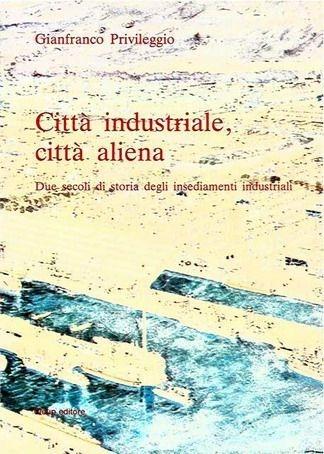 Città industriale, città aliena