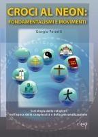 Croci al neon: fondamentalismi e movimenti