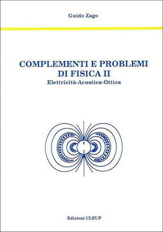 Complementi e problemi di fisica II - Elettricità-Acustica-Ottica