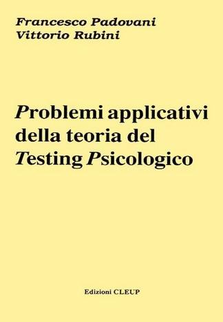 Problemi applicativi della teoria del Testing Psicologico