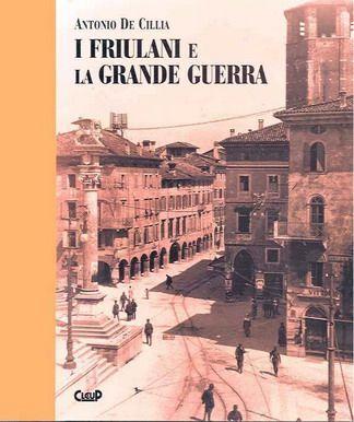 I Friulani e la grande guerra
