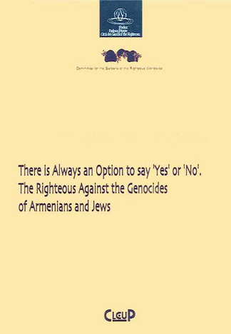 There is always an option to say ´Yes´ or ´No´. The righteous against the genocides of armenians and jews