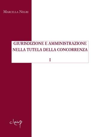 Giurisdizione e amministrazione nella tutela della concorrenza I