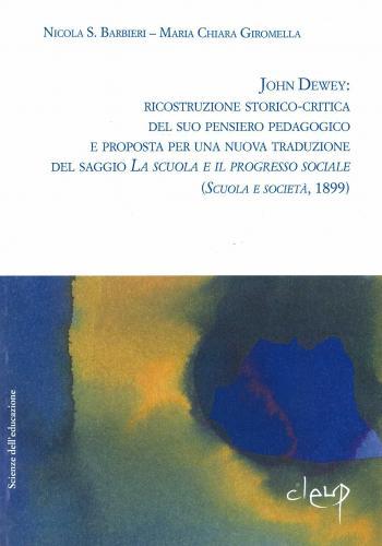 John Dewey: ricostruzione storico-critica del suo pensiero pedagogico e proposta per una nuova traduzione del saggio