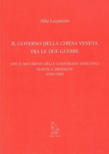 Il governo della Chiesa Veneta tra le due guerre
