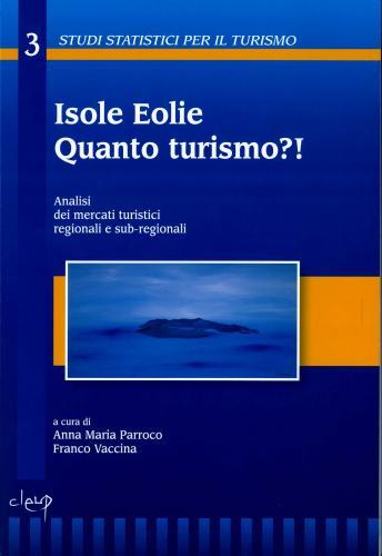 Isole Eolie. Quanto turismo?!