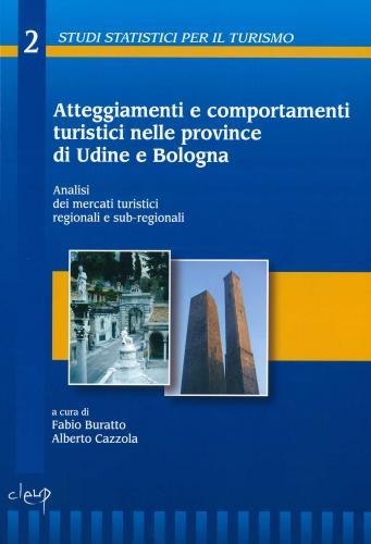 Atteggiamenti e comportamenti turistici nelle province di Udine e Bologna