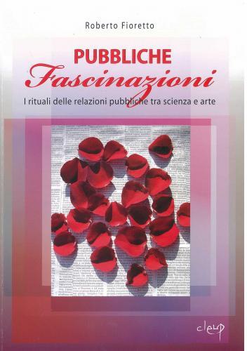 Pubbliche fascinazioni. I rituali delle relazioni pubbliche tra scienza e arte