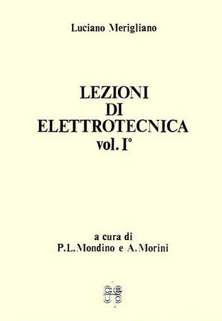 Lezioni di elettrotecnica Vol. I