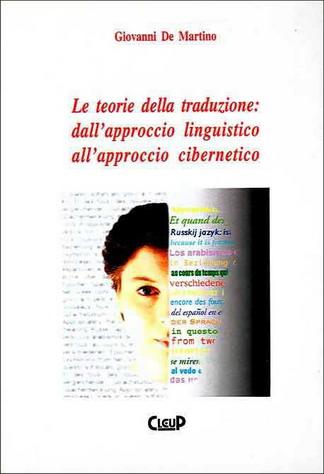 Le teorie della traduzione: dall'approccio linguistico all'approccio cibernetico