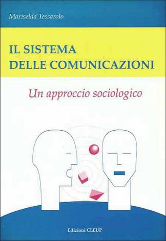 Il sistema delle comunicazioni. Un approccio sociologico