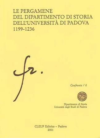 Le pergamene dei dipartimento di storia dell´università di Padova 1199-1236