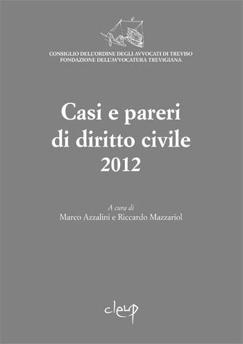 Casi e pareri di diritto civile 2012