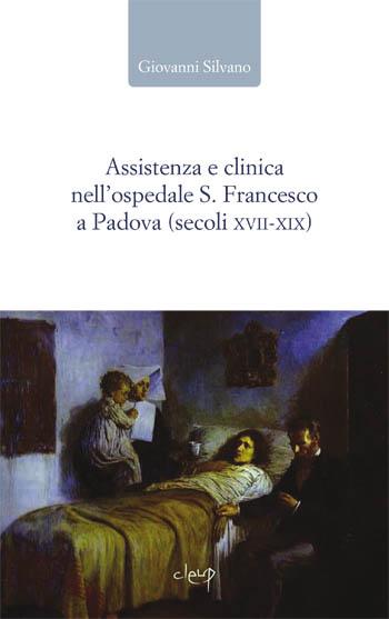 Assistenza e clinica nell'ospedale S. Francesco a Padova (secoli XVII-XIX)