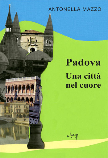 Padova. Una città nel cuore